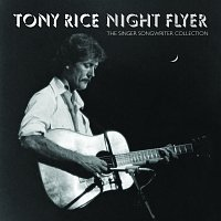 Tony Rice – Night Flyer: The Singer Songwriter Collection
