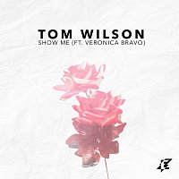 Tom Wilson, Veronica Bravo – Show Me