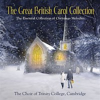 The Choir Of Trinity College, Cambridge, Richard Marlow, Traditional – The Great British Carol Collection