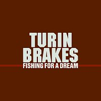 Turin Brakes – Fishing For A Dream [Instrumental]
