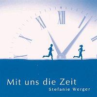 Stefanie Werger – Mit uns die Zeit