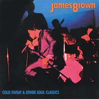 James Brown – Cold Sweat & Other Soul Classics: James Brown
