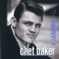 Chet Baker – The Best Of Chet Baker