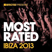 Various Artists.. – Defected Presents Most Rated Ibiza 2013