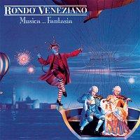 Rondo Veneziano – Musica ... Fantasia
