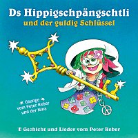 Peter Reber, Nina Reber – Ds Hippigschpangschtli und der guldig Schlussel