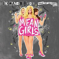 Walk Off The Earth – I'd Rather Be Me (from Mean Girls Original Cast Recording)