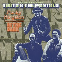 Toots & The Maytals – Funky Kingston / In The Dark