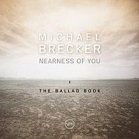 Michael Brecker – Nearness Of You: The Ballad Book