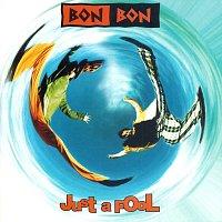 Bon-Bon – Bon Bon- Just a Fool