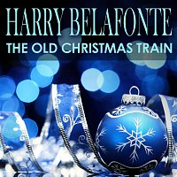 Harry Belafonte – The Old Christmas Train