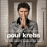 Poul Krebs – Ku Den Naeste Dans Blive Min?
