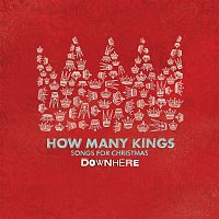 Downhere – How Many Kings: Songs For Christmas