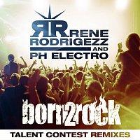 Rene Rodrigezz, PH Electro – Born 2 Rock - Talent Contest Remixes
