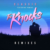 The Knocks, POWERS – Classic (feat. Powers) [Remixes]