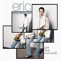 Eric Marienthal – Got You Covered