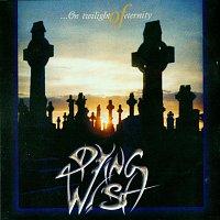Dying Wish – On Twilight of Eternity