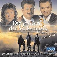 Nockalm Quintett, Kastelruther Spatzen, Klostertaler – Die Groszen 3 der Volksmusik - Folge 2