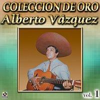 Alberto Vazquez – Colección De Oro: Con Mariachi, Vol. 1