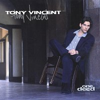 Tony Vincent – One Deed