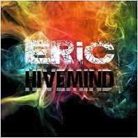 Eric – Hivemind