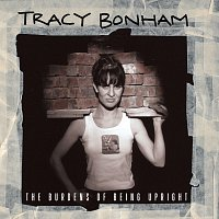 Tracy Bonham – The Burdens Of Being Upright