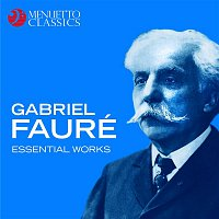 Various Artists.. – Gabriel Fauré: Essential Works