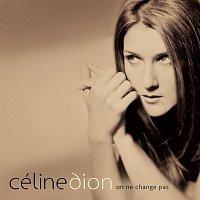 Celine Dion – On ne change pas