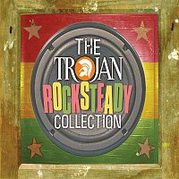 Various Artists.. – The Trojan: Rocksteady Collection