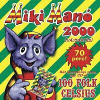 100 Folk Celsius – Miki Manó 2000