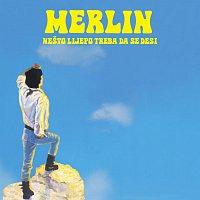 Merlin – Nesto Lijepo Treba Da Se Desi