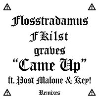 Flosstradamus, FKi1st, Graves, Post Malone, Key! – Came Up (Remixes)