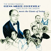 Glenn Miller Orchestra – Meets The Giants Of Swing
