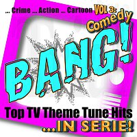 Různí interpreti – BANG! - Top TV Theme Tune Hits Vol. 3 Comedy