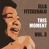 Ella Fitzgerald – This Moment Vol. 3