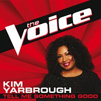 Kim Yarbrough – Tell Me Something Good [The Voice Performance]
