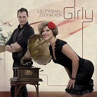 Juli Fabian &Zoohacker – Juli Fabian & Zoohacker - Girly