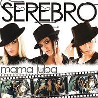 Serebro – Mama Luba (Mama Lover)
