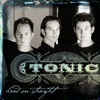 Tonic – Head On Straight