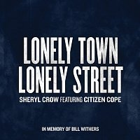 Sheryl Crow, Citizen Cope – Lonely Town, Lonely Street