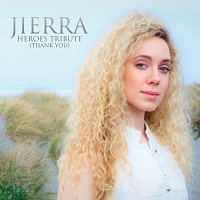 Jierra Clark – Heroes Tribute (Thank You)