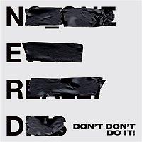 N.E.R.D., Kendrick Lamar – Don't Don't Do It!