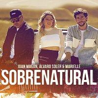 Juan Magán, Álvaro Soler, Marielle Hazlo – Sobrenatural