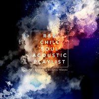 Různí interpreti – R&B Chill Soul Acoustic Playlist: 14 Chilled and Soulful Tracks
