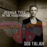 Deb Talan – Joshua Tree in the Headphones
