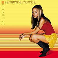 Samantha Mumba – Gotta Tell You [New International Non EU Version]