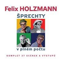 Felix Holzmann – Šprechty v plném počtu