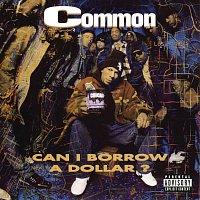 Common – Can I Borrow A Dollar?