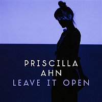Priscilla Ahn – Leave It Open