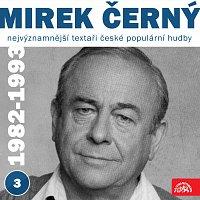 Miroslav Černý, Různí interpreti – Nejvýznamnější textaři české populární hudby Mirek Černý 3 (1982 - 1993)